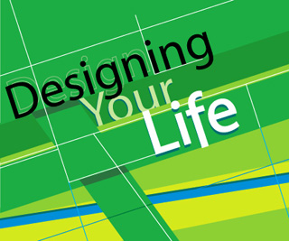 A design including the words ''Designing Your Life.'' The design contains lines and swatches of color including shades of green, blue, white, and black.